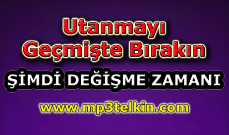 mp3telkin-youtube-utanmayi-gecmiste-birakin