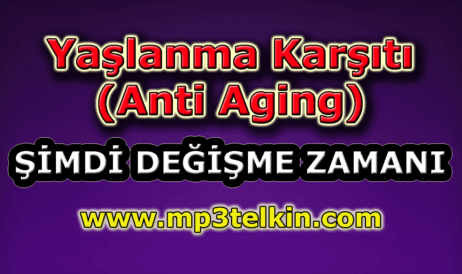 mp3telkin-youtube-yaslanma-karsiti-anti-aging