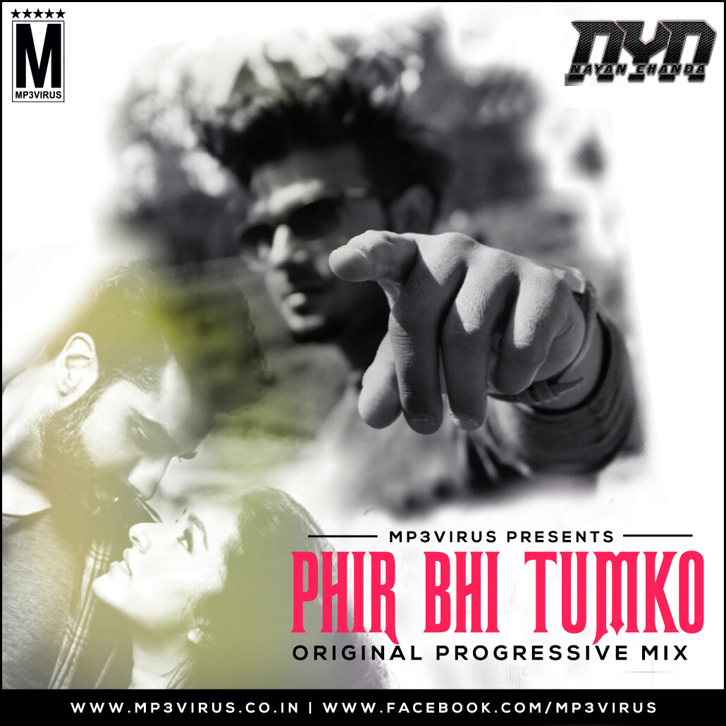Phirbhi Tujuko Chahunga Song Download: Phir Bhi Tumko Chahunga (Original Progreesive Mix)