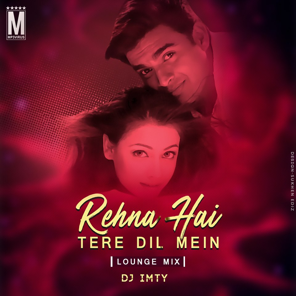 REHNA HAI TERE DIL MEIN Songs Pk Download Free MP3 ...