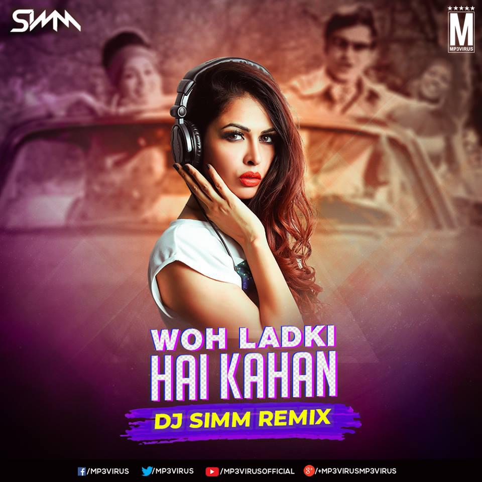 Main Woh Duniya Hai Mp3 320kbps: Woh Ladki Hai Kahan (Remix)