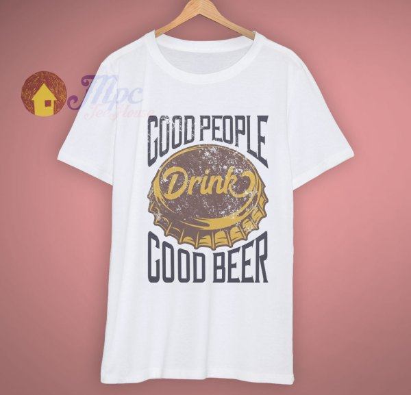 Faded Vintage Style Good People Beer T Shirt