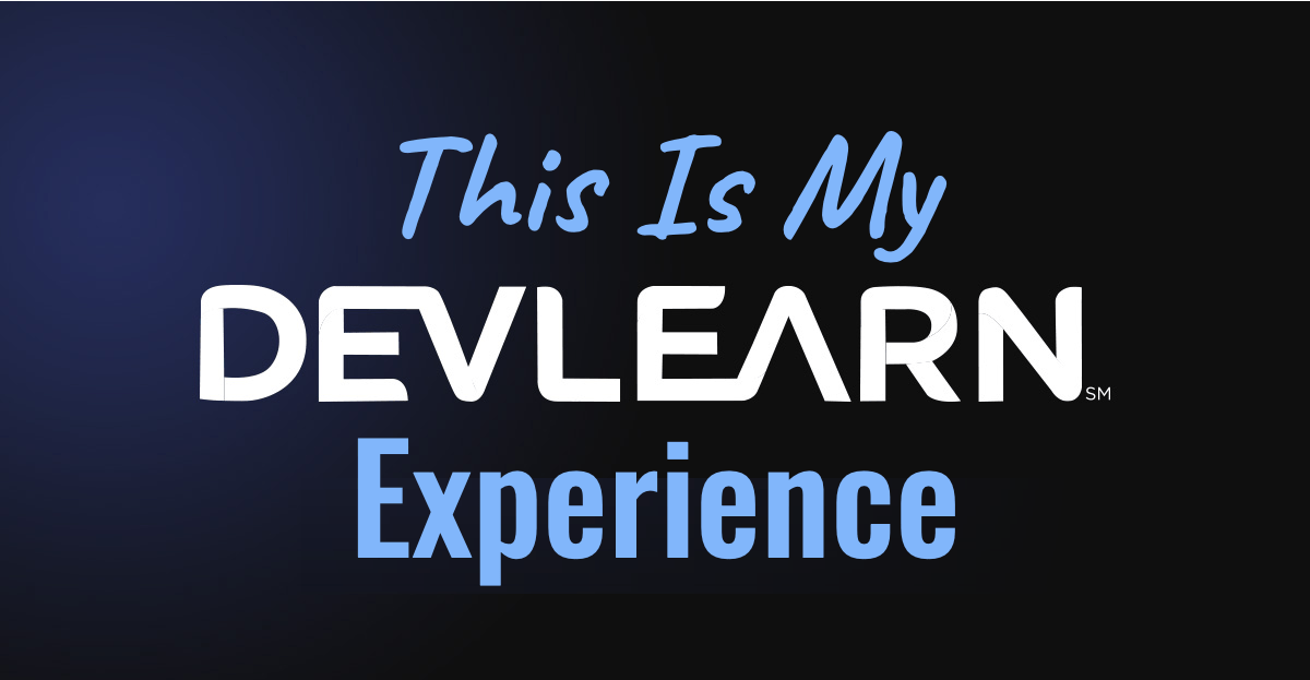 this is my devlearn experience