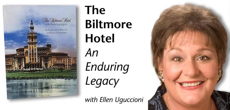 Ellen Uguccioni: The Biltmore Hotel: An Enduring Legacy