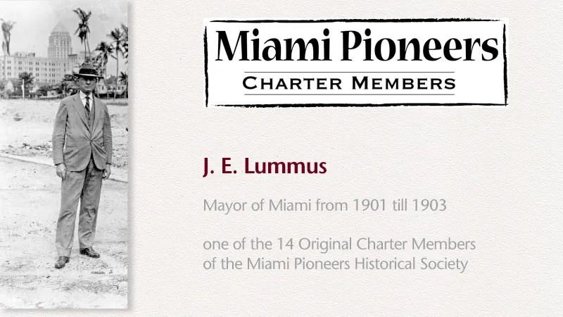 Miami Pioneers Charter Member: J. E. Lummus