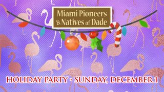 The Miami Pioneers and Natives of Dade Holiday Party