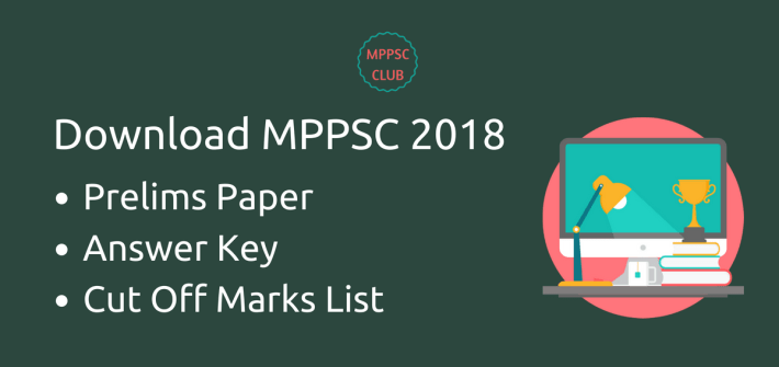 Download MPPSC 2018 Prelims Paper, Answer Key, Cut Off Mark List