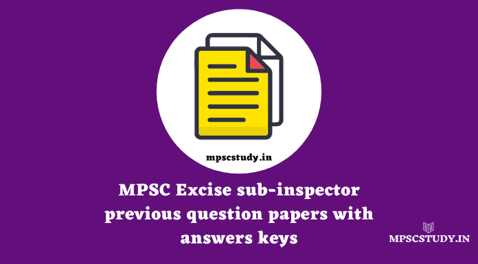 MPSC Excise sub-inspector previous question papers with answers keys