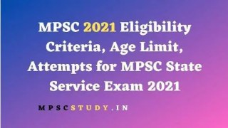 MPSC 2021 Eligibility Criteria, Age Limit, Attempts for MPSC State Service Exam 2021
