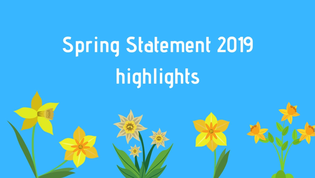 Spring Statement 2019 Highlights In White Text on a Blue background with Yellow flowers at the bottom