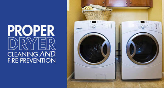 Proper Dryer Cleaning  Fire Prevention