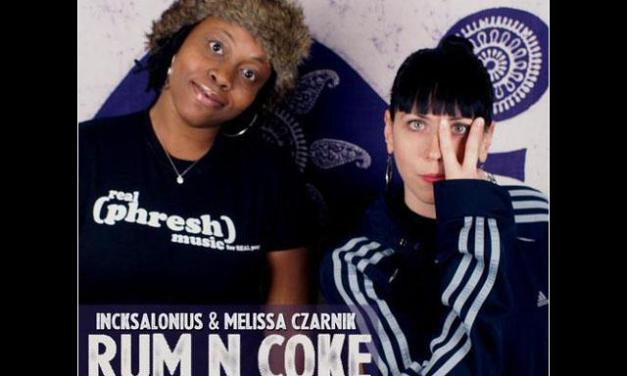 "Incksalonius & Melissa Czarnik ""Rum N Coke"" The Rummy Remix"
