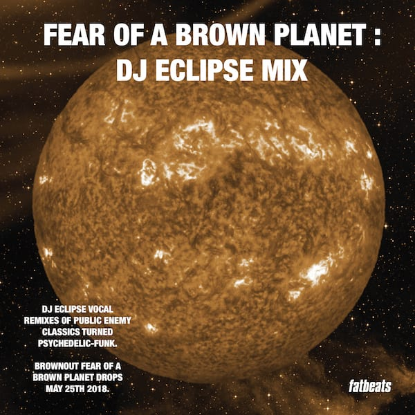 "DJ Eclipse – ""Fear Of A Brown Planet"" Mix"