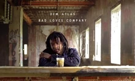 "Dem Atlas – ""Bad Loves Company"" (Visual Ep) [Review]"