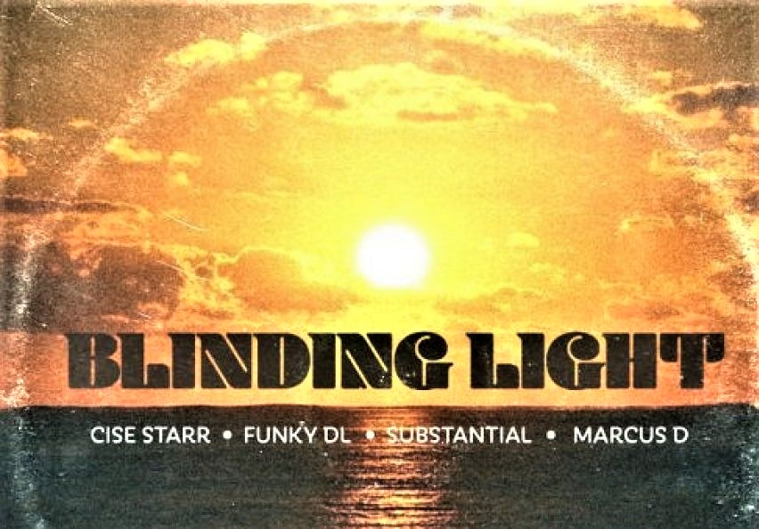 NEW MUSIC: MARCUS D – BLINDING LIGHT FEATURING SUBSTANTIAL, FUNKY DL & CISE STARR (OF CYNE)