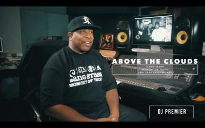 "DJ Premier Breaks Down Gang Starr's ""Above The Clouds"" (Video)"