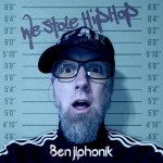 "Benjiphonik – ""We Stole Hip Hop"" (Audio)"