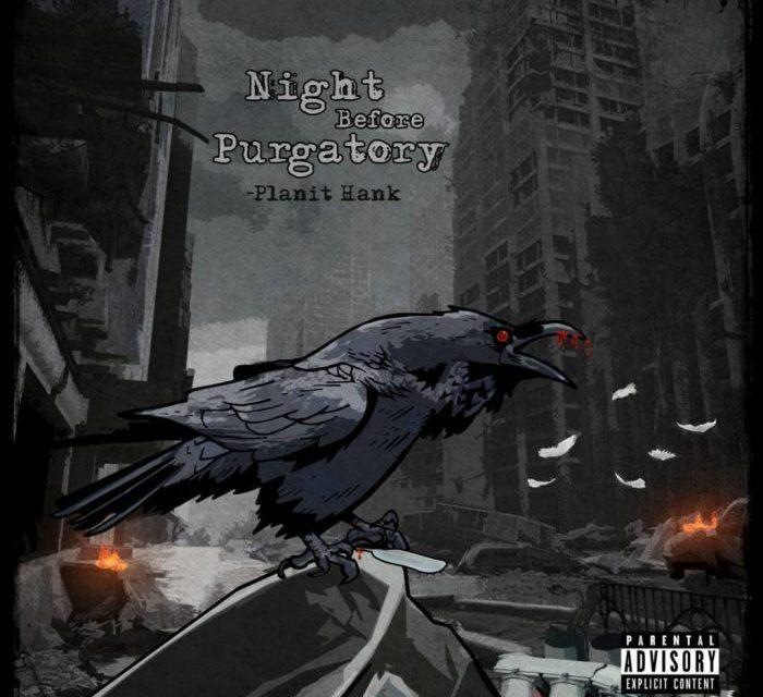 "Planit Hank ""Night Before Purgatory"" EP (Listen)"