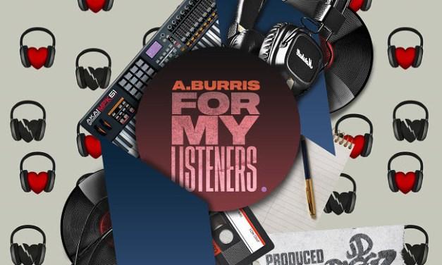 """A. Burris """"For My Listeners"""" Prod. by JD Riggz"""