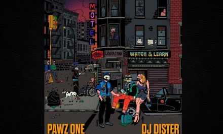 "Pawz One & DJ Dister – ""Watch & Learn"""