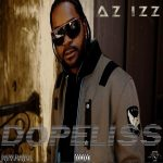 "Az Izz (The Outsidaz) drops new album ""Dopeliss"""