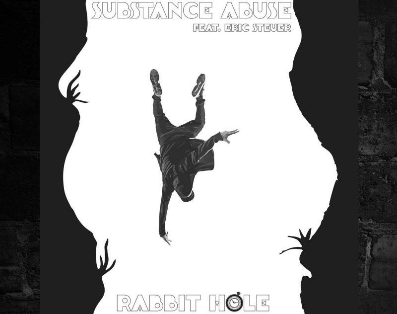 "Substance Abuse – ""Rabbit Hole"" ft. Eric Steuer Audio"