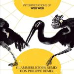 Don Philippe & Glammerlicious – Interpretations Of Web Web Remixes
