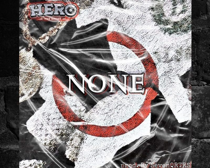 "Hero The Emcee – ""None"" Release…"