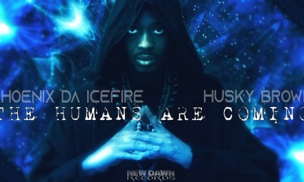 "Phoenix da Icefire & Husky Brown ""The Humans are Coming"""