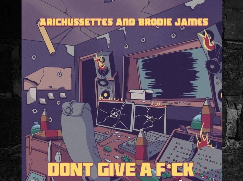 """Arichussettes """"Dont Give A Fuck"""" ft. Brodie James x DJ Slipwax (Single)…"""