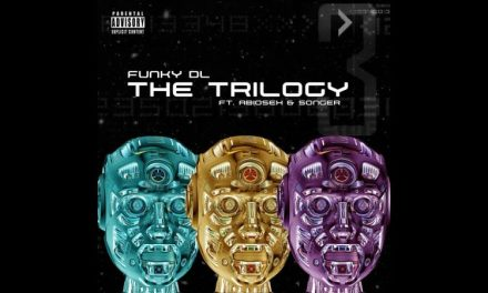 """Funky DL """"The Trilogy"""" ft. Abioseh & Songer…"""