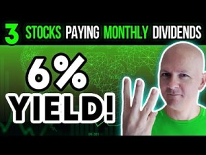 Top 3 Stocks Paying Monthly Dividends And Paying Yields Up To 6%