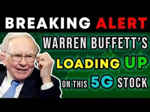 Buffett Just Bought More Of This 5G Stock And Has $9 Billion Invested In It Now