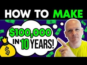 Building A $100,000 Portfolio In 10 Years – How Much Money Do You Need To Invest Weekly?