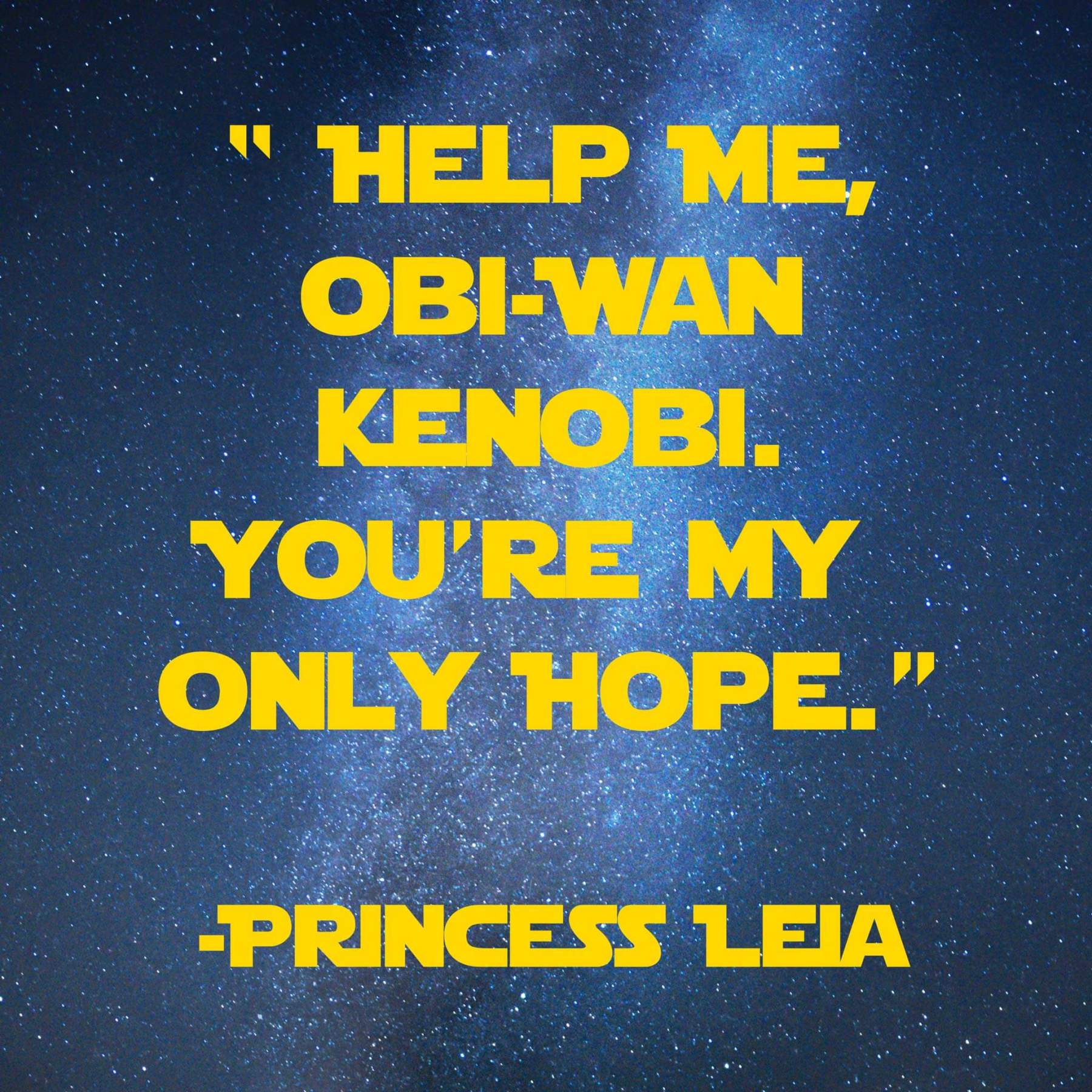 Help me Obi Wan Kenobi | 31 Memorable Star Wars Quotes for Geeks