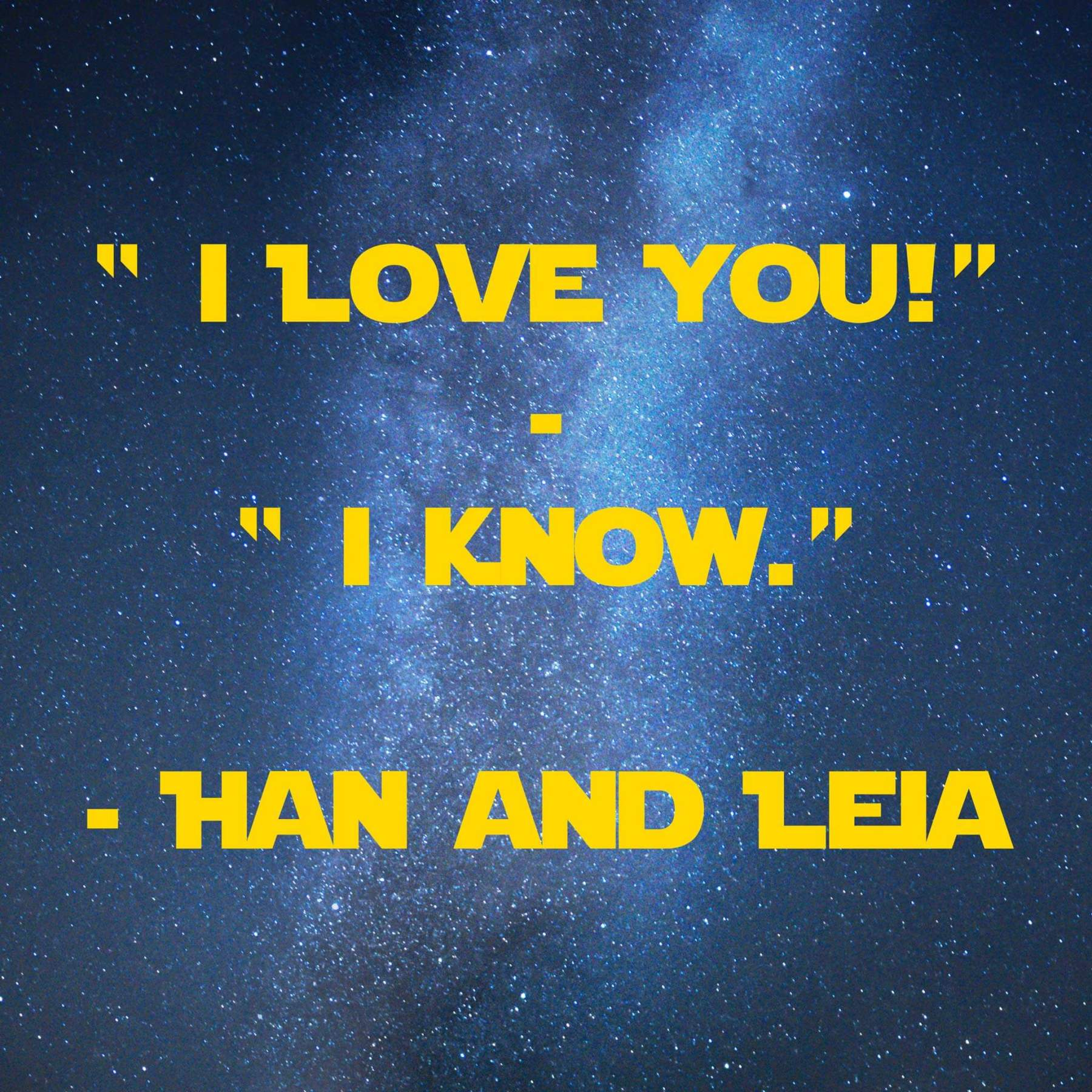I love you, I know | 31 Memorable Star Wars Quotes for Geeks
