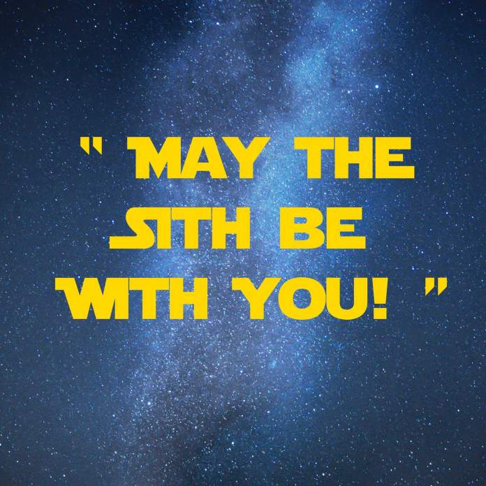 May the sith be with you | 31 Memorable Star Wars Quotes for Geeks