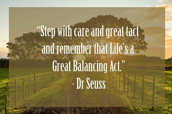 Step-with-care-and-great-tact-and-remember-that-lifes-a-great-balancing-act | Dr Seuss Quotes Which Will Inspire You