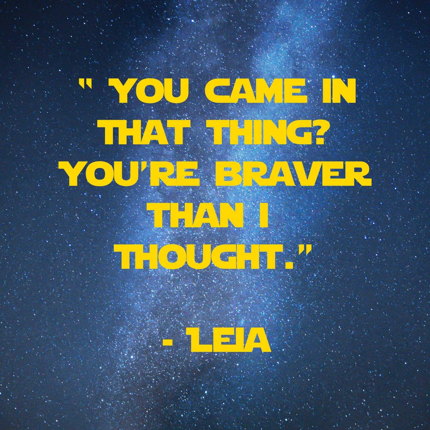 You came in that thing | 31 Memorable Star Wars Quotes for Geeks