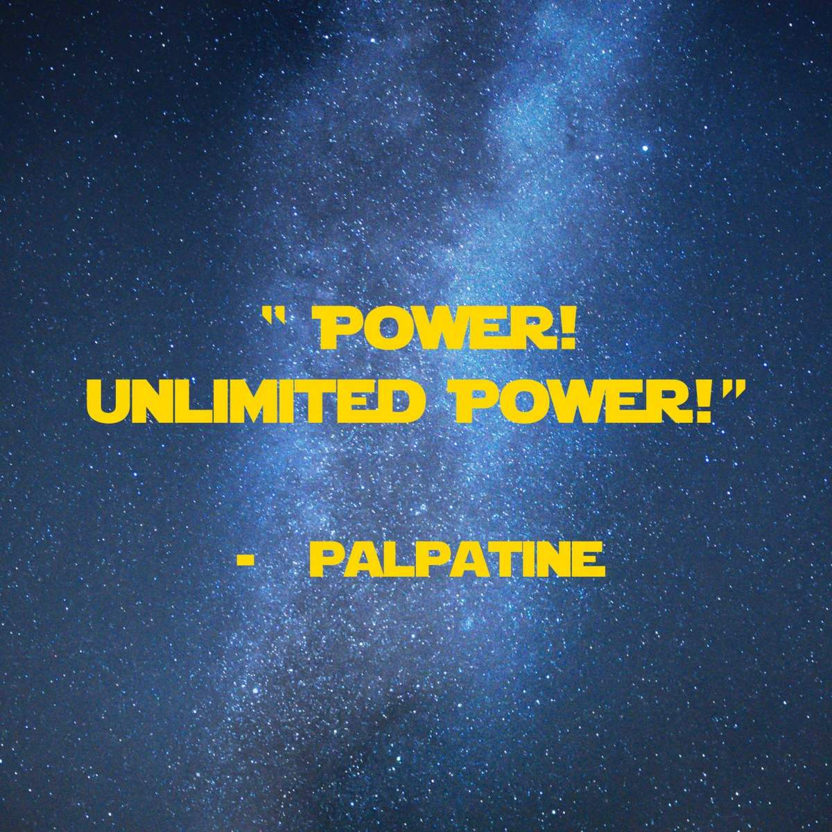 Power! Unlimited Power! | 31 Memorable Star Wars Quotes for Geeks