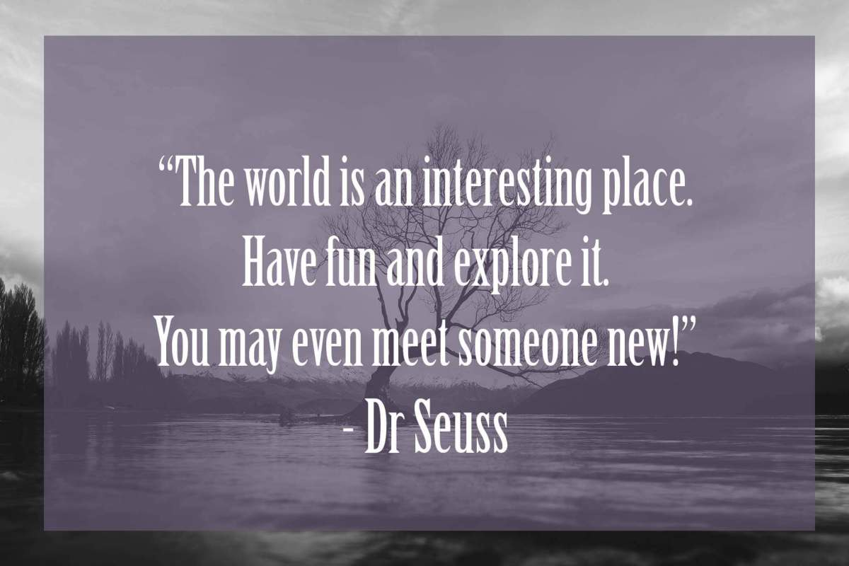 the-world-is-an-interesting-place- | Dr Seuss Quotes Which Will Inspire You