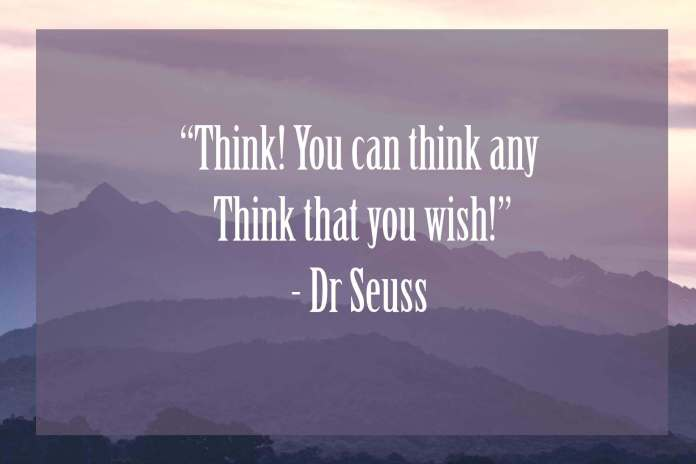 think-you-can-think-any-think-that-you-wish | Dr Seuss Quotes Which Will Inspire You