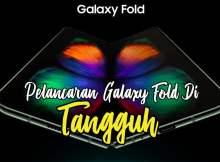 Pelancaran Samsung Galaxy Fold Di Tangguh
