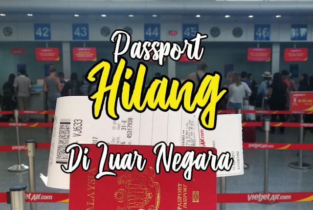 Apa Nak Buat Bila Passport Hilang Di Luar Negara