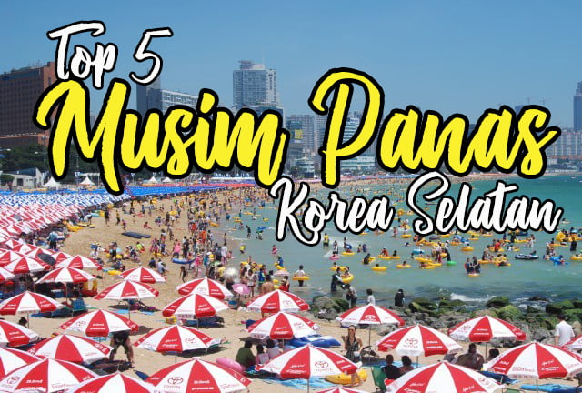 Top 5 Aktiviti Musim Panas Terbaik Di Korea Selatan