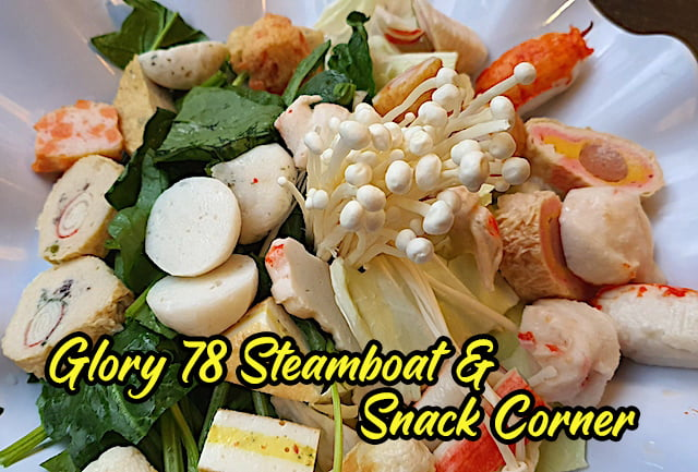 Food Review Glory 78 Steamboat And Snack Corner Cameron Highlands 04 copy