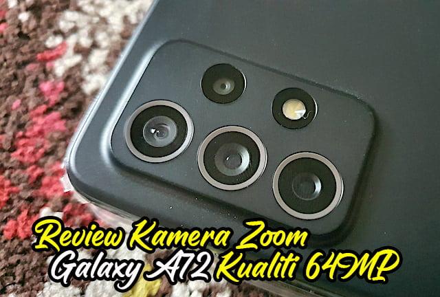 Review Kamera Zoom Galaxy A72 Kualiti 64MP Low Light copy