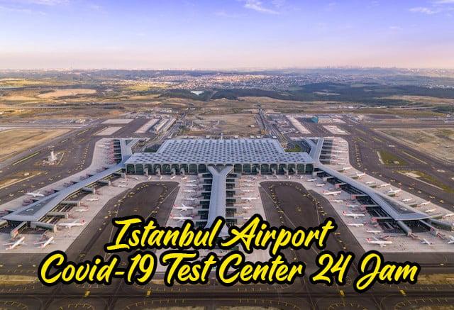 Istanbul_Airport_Covid-19_Test_Center_Sedia_Khidmat_24 jam copy