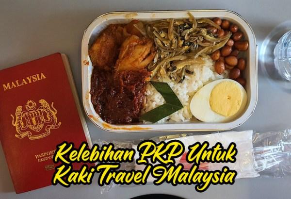 Kelebihan Perlaksanaan PKP Malaysia Untuk Kaki Travel 01 copy