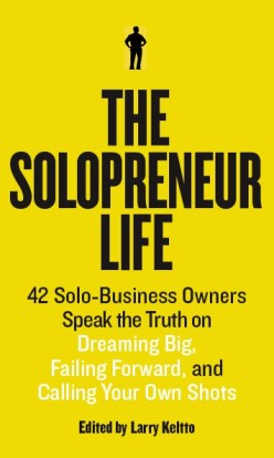 The Solopreneur Life by Larry Keltto